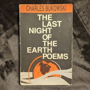 Charles Bukowski The Last Night of the Earth Poems